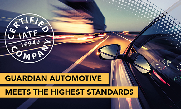 GUARDIAN AUTOMOTIVE STRIVES FOR THE HIGHEST STANDARDS IN QUALITY AND SERVICE